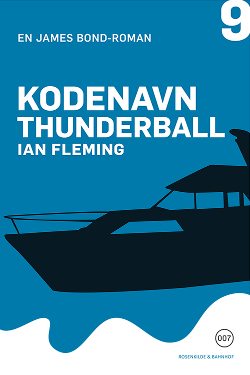 Kodenavn-Thunderball - Fiktion & Kultur - Rosenkilde & Bahnhof - James Bond