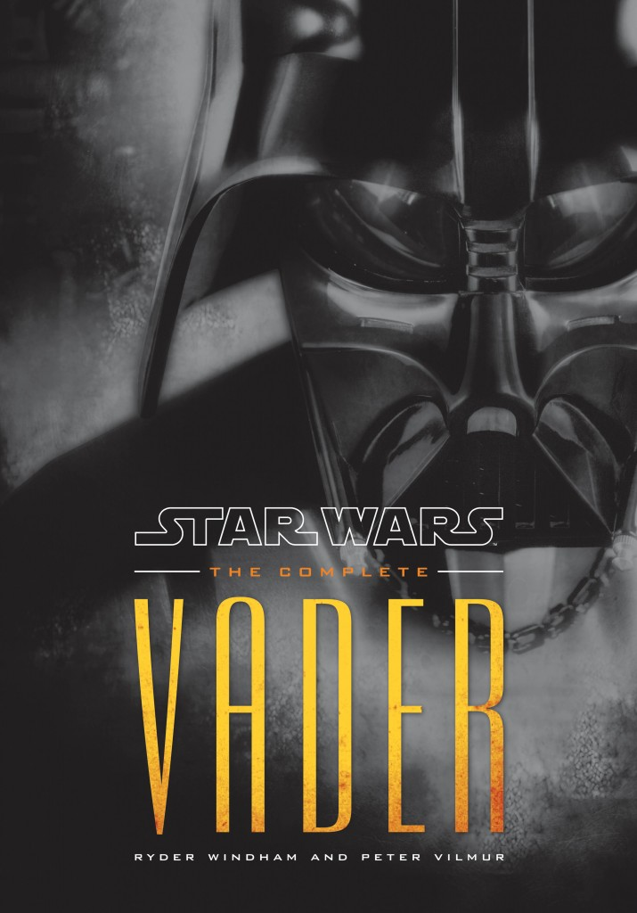 30 - Star Wars The Complete Vader - Star Wars - Bog - Cover - Fiktion & Kultur - Plusbog.dk
